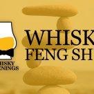 Whisky Feng Shui